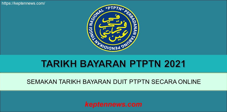 Tarikh Bayaran PTPTN 2021:Semakan PTPTN Online ...