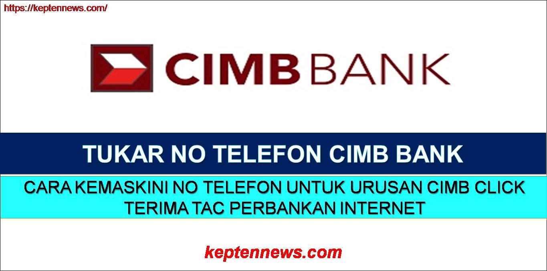Tukar No Telefon CIMB:Kemaskini Untuk Kegunaan Iternet Banking (CIMB Click)