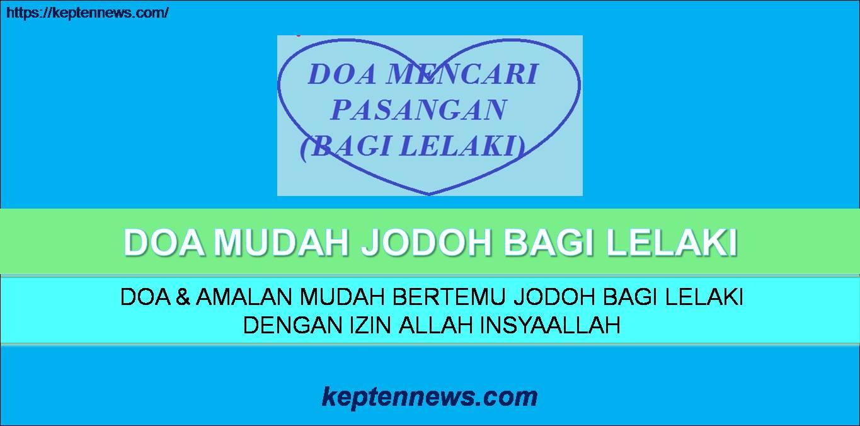 Doa Mudah Jodoh Lelaki:Doa & Amalan Mudah Bertemu Jodoh InsyaAllah