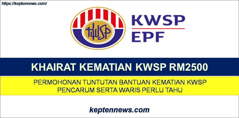 Khairat Kematian KWSP RM2500:Permohonan Tuntutan Bantuan Kematian KWSP Pencarum & Waris Perlu Tahu