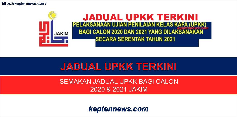Jadual UPKK Terkini Bagi Calon Tahun 2021 & 2020