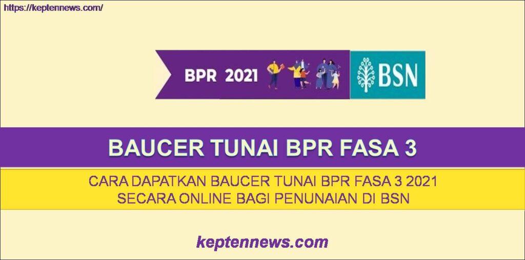 Baucer Tunai BPR:Cara Dapatkan No Baucer Tunai BPR Fasa 3 Online
