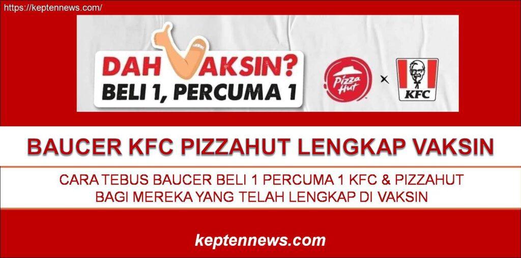 Baucer KFC PizzaHut Lengkap Vaksin:Cara Tebus Baucer Lengkap Vaksinasi