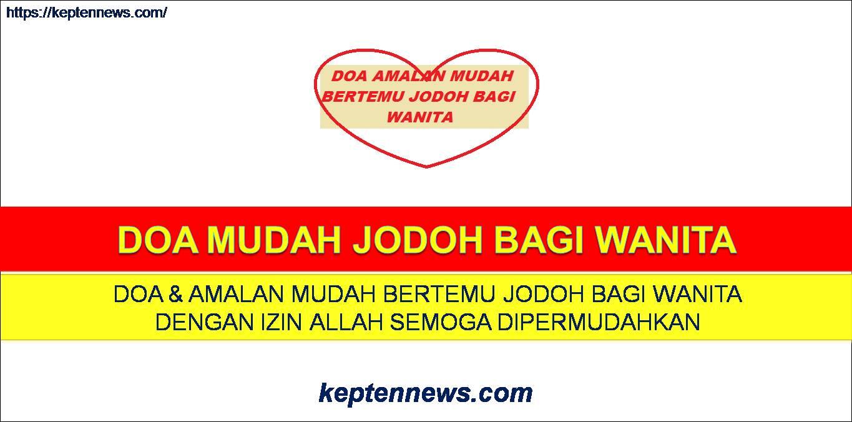 Doa Mudah Jodoh Wanita:Doa & Amalan Mudah Bertemu Jodoh InsyaAllah