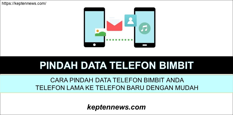 Cara Pindahkan Data Telefon Lama Ke Telefon Baru: Transfer Gambar Video Phone Contact Aplikasi