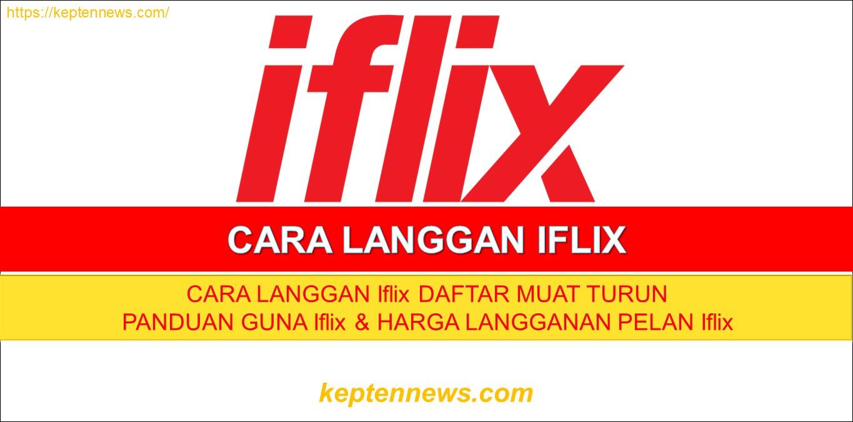 Cara Langgan iFlix:Cara Langggan Daftar Download & Panduan Guna iFlix